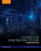 Coding for Penetration Testers: Building Better Tools