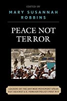 Peace Not Terror: Leaders of the Antiwar Movement Speak Out Against U.S. Foreign Policy Post 9/11