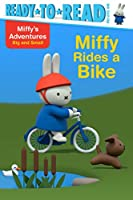 Miffy Rides a Bike (Miffy's Adventures Big and Small)