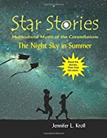 The Night Sky in Summer (Star Stories: Multicultural Myths of the Constellations)