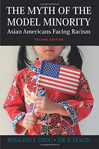 Download The Myth of the Model Minority: Asian Americans Facing Racism, Second Edition 1612054781