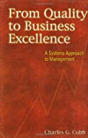 From Quality to Business Excellence: A Systems Approach to Management