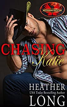 Chasing Katie: Brotherhood Protectors World (Special Forces & Brotherhood Protectors Book 2) by [Long, Heather, Protectors World, Brotherhood]