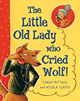 The Little Old Lady Who Cried Wolf!