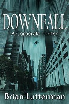 Downfall (A Pen Wilkinson Novel) by [Lutterman, Brian]