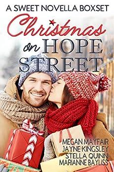 Christmas on Hope Street: A Sweet Romance Anthology by [Quinn, Stella, Mayfair, Megan, Kingsley, Jayne, Bayliss, Marianne]