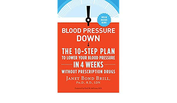 amazon blood pressure down the 10 step plan to lower your blood