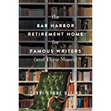 The Bar Harbor Retirement Home For Famous Writers (And Their Muse: A Novel