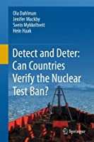 Detect and Deter: Can Countries Verify the Nuclear Test Ban? by Ola Dahlman Jenifer Mackby Svein Mykkeltveit Hein Haak(2011-12-22)