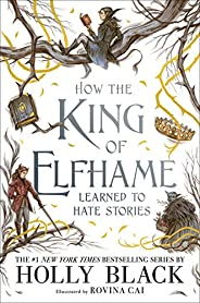 How the King of Elfhame Learned to Hate Stories (The Folk of the Air series): 4