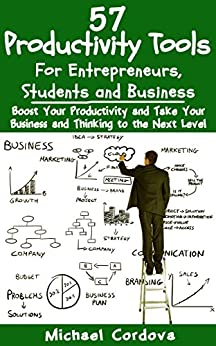 [Cordova, Michael]の57 Productivity Tools: For Entrepreneurs, Students and Business (English Edition)