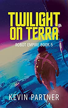 Robot Empire: Twilight on Terra: A Science Fiction Adventure by [Partner, Kevin]