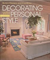Better Homes and Gardens Decorating With Personal Style
