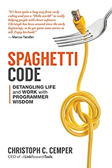 [Cemper, Christoph C.]のSpaghetti Code: Detangling Life and Work with Programmer Wisdom (English Edition)