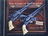 The Guns of Remington: Historic Firearms Spanning Two Centuries