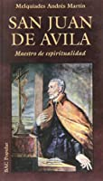 San Juan de Ávila : maestro de espiritualidad