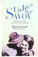 Un té en el Savoy : Juan Carlos y Sofía, 50 años de servicio a España