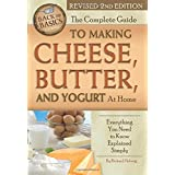 The Complete Guide to Making Cheese, Butter, and Yogurt at Home: Everything You Need to Know Explained Simply Revised 2nd Edi