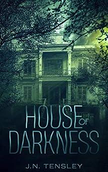 House of Darkness by [Tensley, J.N.]
