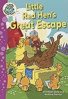 Little Red Hen's Great Escape (Tadpoles Fairytale Twists)