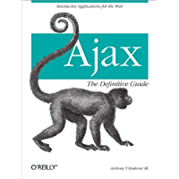 Ajax: The Definitive Guide: Interactive Applications for the…