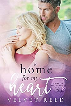 A Home for my Heart (Matters of the Heart Book 3) by [Reed, Velvet]