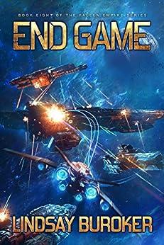 End Game: Fallen Empire, Book 8 by [Buroker, Lindsay]