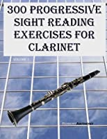 300 Progressive Sight Reading Exercises for Clarinet