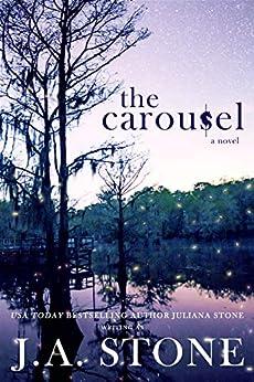 The Carousel by [Stone, J.A., Stone, Juliana]