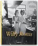 Willy Ronis 1910-2009: Stolen Mometns/Gestohlene Augenblicke/Instants Derobes (Midi)