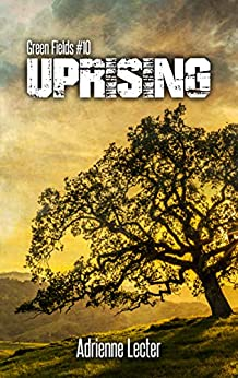 Uprising: Green Fields #10 by [Lecter, Adrienne]