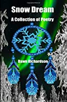 Snow Dream: A Collection of Poetry