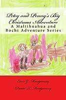 Petey and Penny's Big Christmas Adventure: A Maltihuahua and Bochi Adventure Series