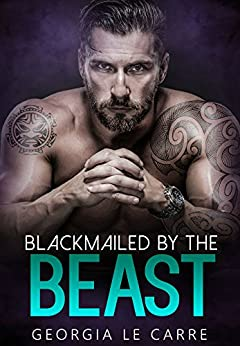 Blackmailed by the beast by [Le Carre, Georgia]