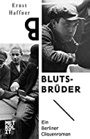 Blutsbrueder: Ein Berliner Cliquenroman