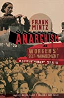 Anarchism and Workers' Self-Management in Revolutionary Spain