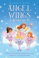 Angel Wings 3-Books-in-1!: New Friends; Birthday Surprise; Secrets and Sapphires