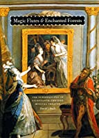 Magic Flutes & Enchanted Forests: The Supernatural in Eighteenth-Century Musical Theater