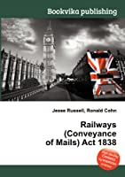 Railways (Conveyance of Mails) ACT 1838
