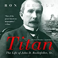 Titan: The Life of John D. Rockefeller, Sr.