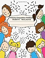 Primary Composition Notebook: Back to school  | Primary Composition Notebook Grades K-2 Story Journal: Picture Space And Dashed Midline | Kindergarten to Early Childhood | 110 Story Paper Pages (Back to school series)