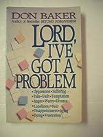 Lord I'Ve Got a Problem
