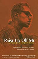 Raise Up Off Me: A Portrait of Hampton Hawes