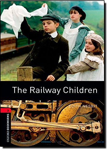 The Railway Children (Oxford Bookworms Library)の詳細を見る
