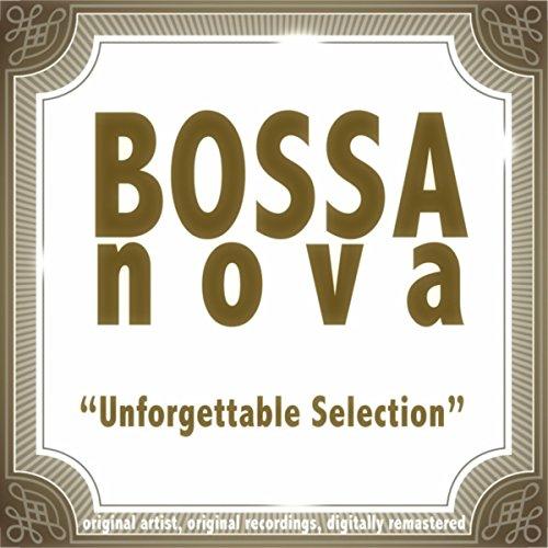 Bossa Nova: Unforgettable Sele...