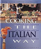 Cooking the Italian Way: Revised and Expanded to Include New Low-Fat and Vegetarian Recipes (Easy Menu Ethnic Cookbooks)