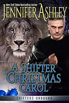A Shifter Christmas Carol (Shifters Unbound) by [Ashley, Jennifer]