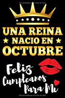 Una Reina Nacio En Octubre Feliz Cumpleanos Para Mi: Blank Journal – 6x9 – 120 Pages - BLANK JOURNAL WITH NO LINES – Unlined pages journal to jot down your thoughts, dreams and desires – Writing journal