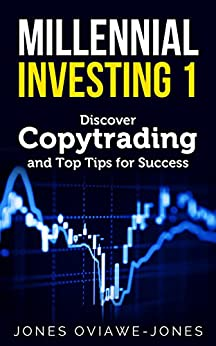 Millennial Investing 1: Discover Copytrading and Top Tips for Success by [Oviawe-Jones, Jones]