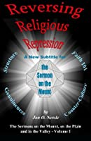 Reversing Religious Repression: The Sermons on the Mount, on the Plain and in the Valley